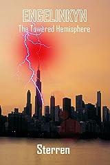 The Towered Hemisphere (Engelinkyn Book 3) Kindle Edition