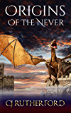 Origins of the Never: Prequel to the Tales of the Neverwar: A Free YA fantasy.With Ancient Dragons, and Faerie Magic. (Tales of the Neverwar Series Book 0)