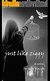 Just Like Ziggy