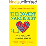 The Covert Narcissist: 3 Books in 1 - How to Handle a Toxic Relationship and Recover from CPTSD - Narcissistic Mothers, Divor