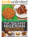 Top Ten Easy Nigerian Recipes (cookbook)