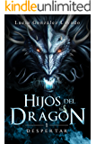 Hijos del dragon: Despertar (Spanish Edition)