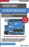 Arduino: Kompendium: Elektronik, Programmierung und Projekte (German Edition)