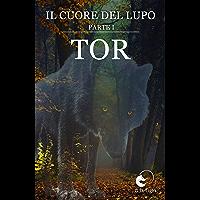 Il Cuore del Lupo - Saga parte 1: Tor