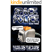 Space Police: The Toaster That Time Forgot, an almost funny SciFi space comedy