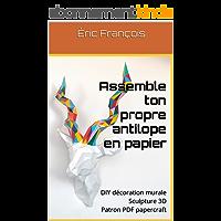 Assemble ton propre antilope en papier: DIY décoration murale | Sculpture 3D | Patron PDF papercraft (Ecogami / sculpture en papier t. 7)