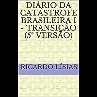 Diário da catástrofe brasileira I - transição (5° versão)