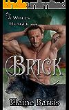 Brick: A Wolf's Hunger Alpha Shifter Romance (A Wolf's Hunger Book 11)