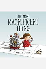 The Most Magnificent Thing Kindle Edition