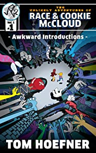 Awkward Introductions: The Unlikely Adventures of Race & Cookie McCloud (Vol. 1 - #1)
