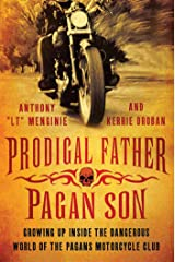 Prodigal Father, Pagan Son: Growing Up Inside the Dangerous World of the Pagans Motorcycle Club Kindle Edition
