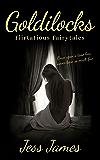 Goldilocks (Flirtatious Fairytales Book 5)