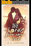 168 Horas Para Amar Você: Livro Único