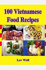 100 Vietnamese Food Recipes Kindle Edition