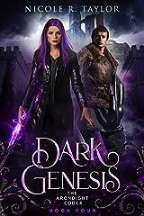 Dark Genesis (The Arondight Codex Book 4) Kindle Edition