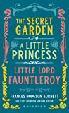 Frances Hodgson Burnett: The Secret Garden, A Little Princess, Little Lord Fauntleroy (LOA #323) (Library of America)