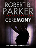 Ceremony (A Spenser Mystery) (The Spenser Series Book 9)