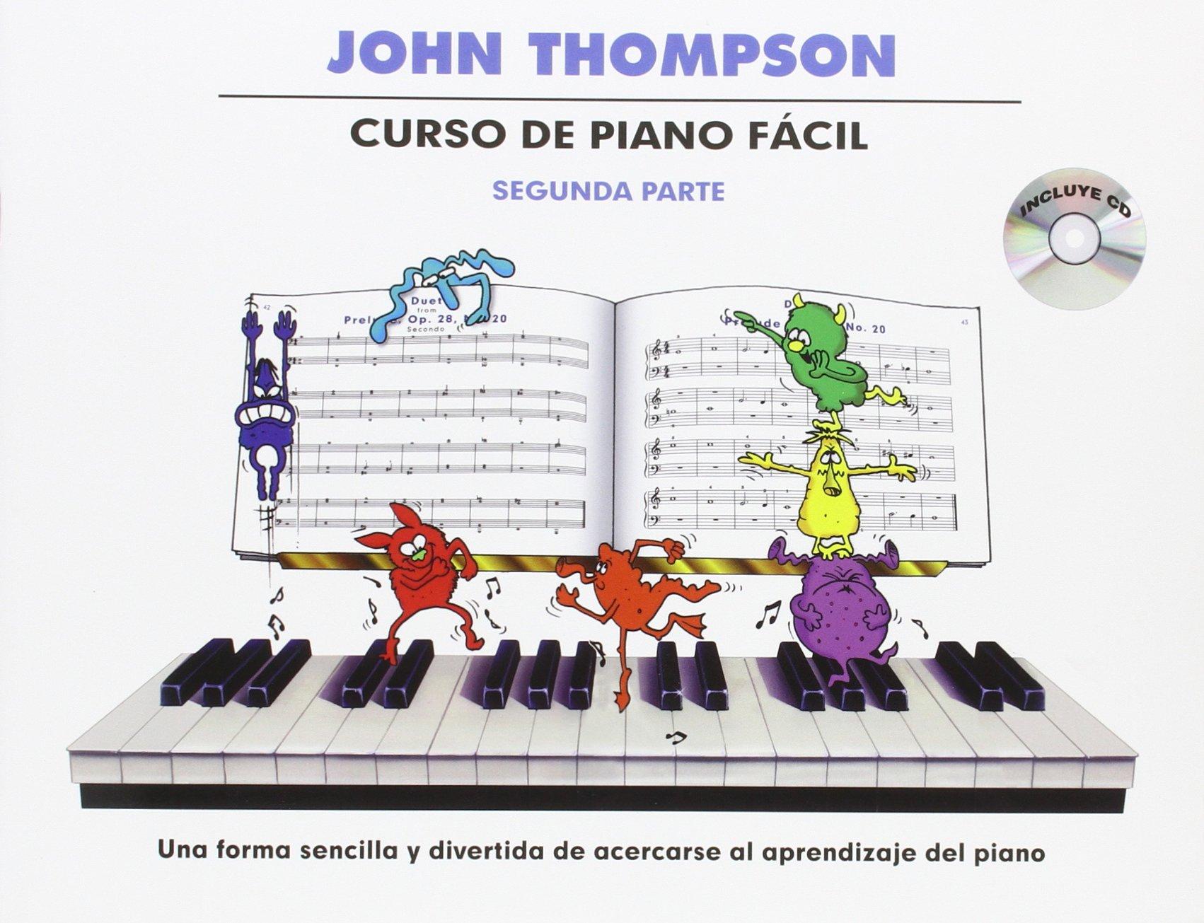 John Thompson: Curso de Piano Facil Segunda Parte: Amazon.es: Libros en idiomas extranjeros