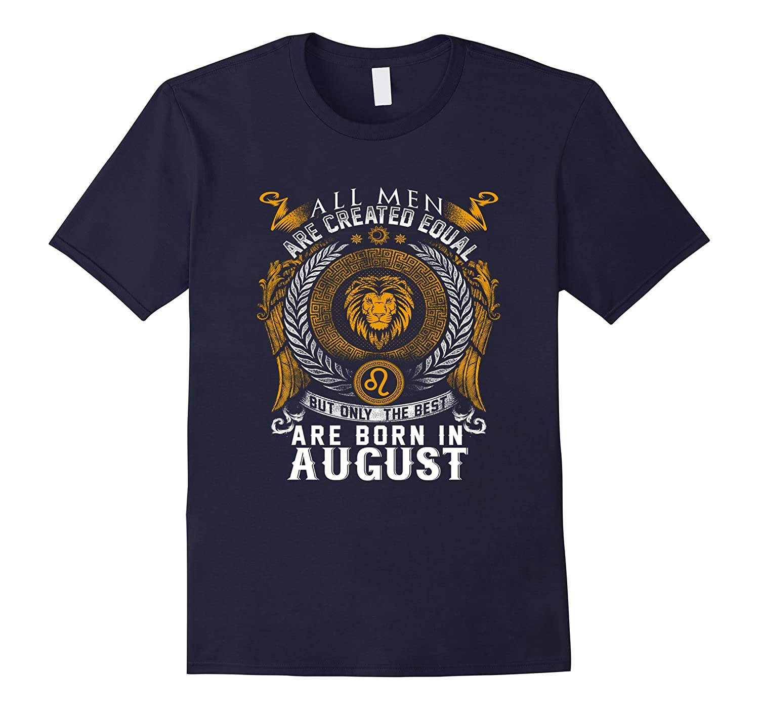 All men are created equal but the best are born in August-BN