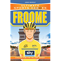Ultimate Sports Heroes - Chris Froome: Cycling for the Yellow Jersey (English Edition)