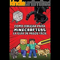 Como Dibujar Para Minecrafters La Guía De Pasos Fácil: Guía Paso a Paso de Cómo dibujar tus Minecrafters (No oficial…