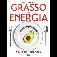 Trasforma il Grasso in Energia: Una dieta rivoluzionaria per combattere il cancro, potenziare il cervello e vivere oltre 100 anni