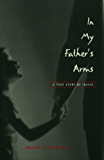 In My Father's Arms: A Son's Story of Sexual Abuse (Living Out: Gay and Lesbian Autobiog)