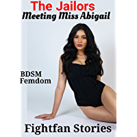 Meeting Miss Abigail: (Femdom, Obedience Training, Male Submission, Bondage etc) (The Jailors Book 1) (English Edition)
