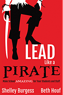 Teach Like a PIRATE: Increase Student Engagement, Boost Your