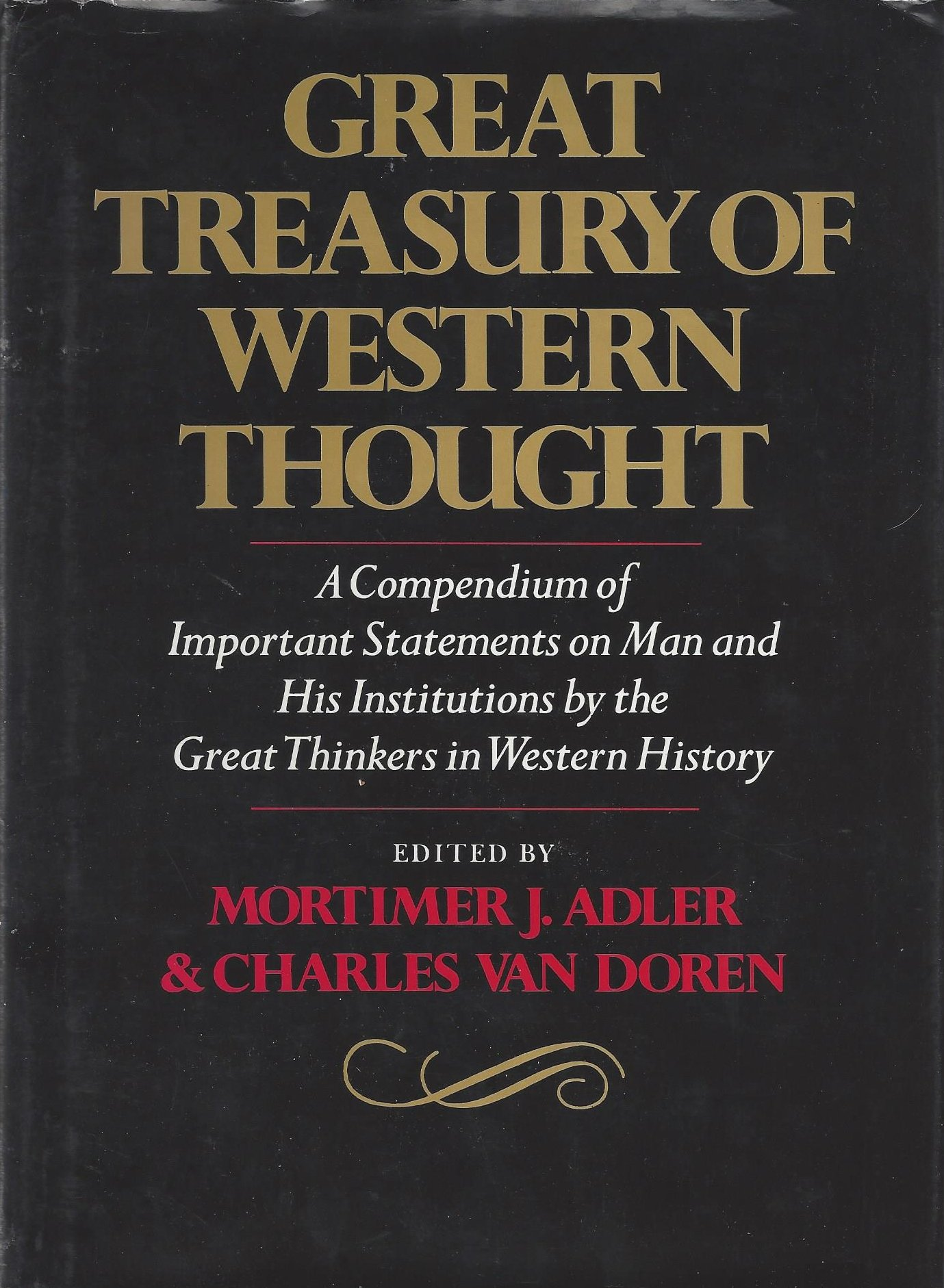 Great Treasury of Western Thought: A Compendium of Important Statements and Comments on Man and His Institutions by Great Thinkers in Western History by Brand: Libraries Unlimited
