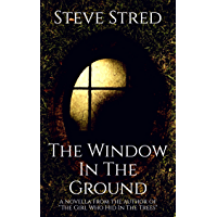 The Window In the Ground (English Edition)