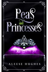 Peas and Princesses (The Tales and Princesses Series Book 1) Kindle Edition
