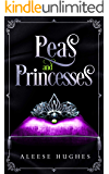 Peas and Princesses (The Tales and Princesses Series Book 1)