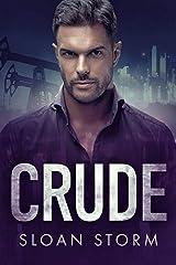 Crude: A Billionaire Enemies to Lovers Romance Kindle Edition