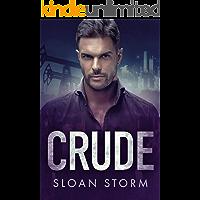 Crude: A Billionaire Enemies to Lovers Romance