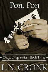 Pon, Pon (Chop, Chop Series Book 3) Kindle Edition