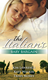 The Italian's Baby Bargain: The Italian's Wedding Ultimatum / The Italian's Forced Bride / The Mancini Marriage Bargain (Mills & Boon M&B) (Mills & Boon Special Releases)