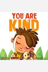 You Are Kind: (Kindness books for kids, ages 4-6, picture books) (Self-Regulation Skills Book 8) Kindle Edition