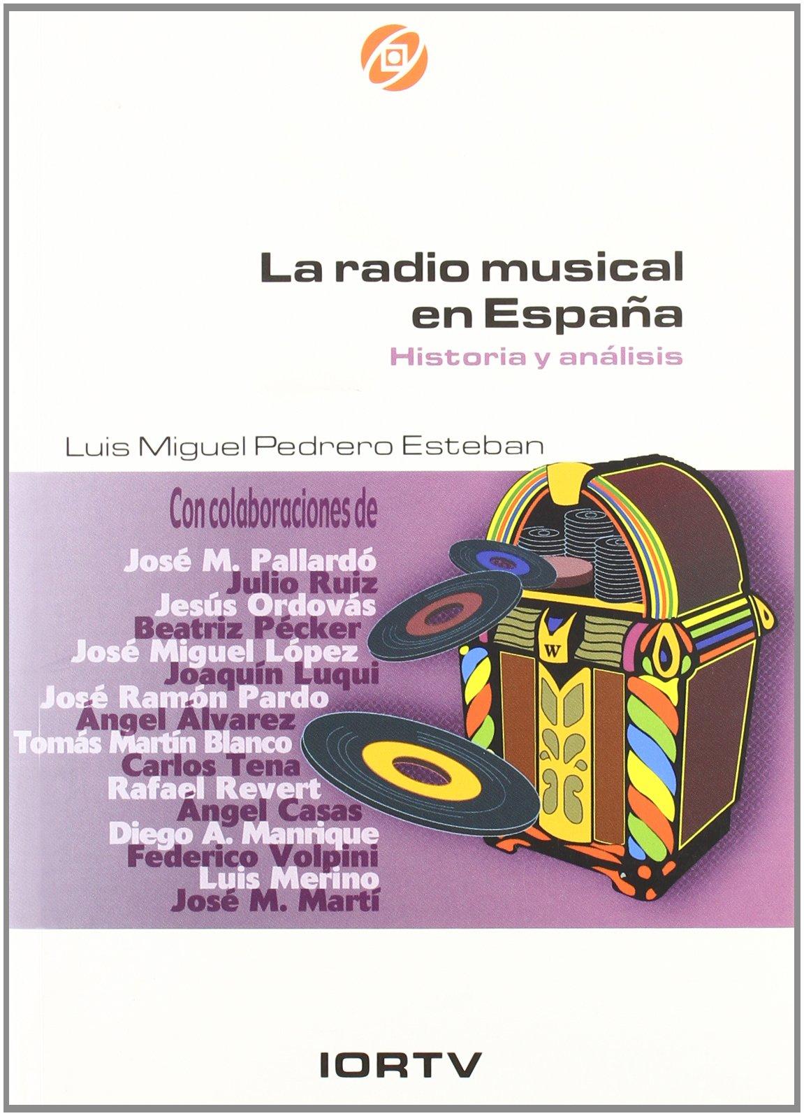 RADIO MUSICAL EN ESPAÑA HA.Y ANALISIS: Amazon.es: Pedrero Esteban, Luis Miguel: Libros