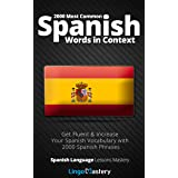 2000 Most Common Spanish Words in Context: Get Fluent & Increase Your Spanish Vocabulary with 2000 Spanish Phrases (Spanish L