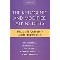 The Ketogenic and Modified Atkins Diets: Treatments for Epilepsy and Other Disorders 6ed