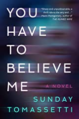 You Have to Believe Me Kindle Edition