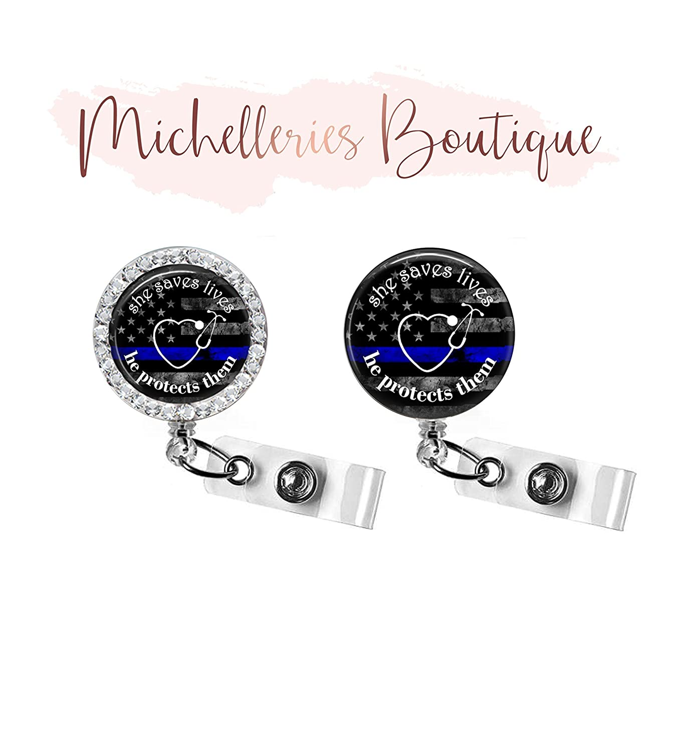 SHE SAVES LIVES HE PROTECTS THEM - THIN BLUE LINE RETRACTABLE BADGE REEL - POLICE BADGE HOLDER - NURSE - SUPPORT THE BLUE - POLICE WIFE - MB457
