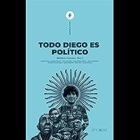 Todo Diego es político (Spanish Edition)