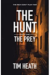The Prey (The Hunt series Book 1): The Rich Don't Play Fair Kindle Edition
