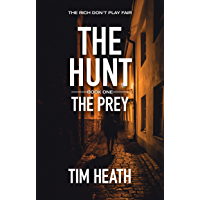 The Prey (The Hunt series Book 1): The Rich Don't Play Fair (English Edition)