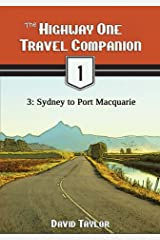 The Highway One Travel Companion - 3: Sydney to Port Macquarie Kindle Edition
