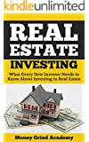 Real Estate Investing: What Every New Investor Needs to Know About Investing in Real Estate