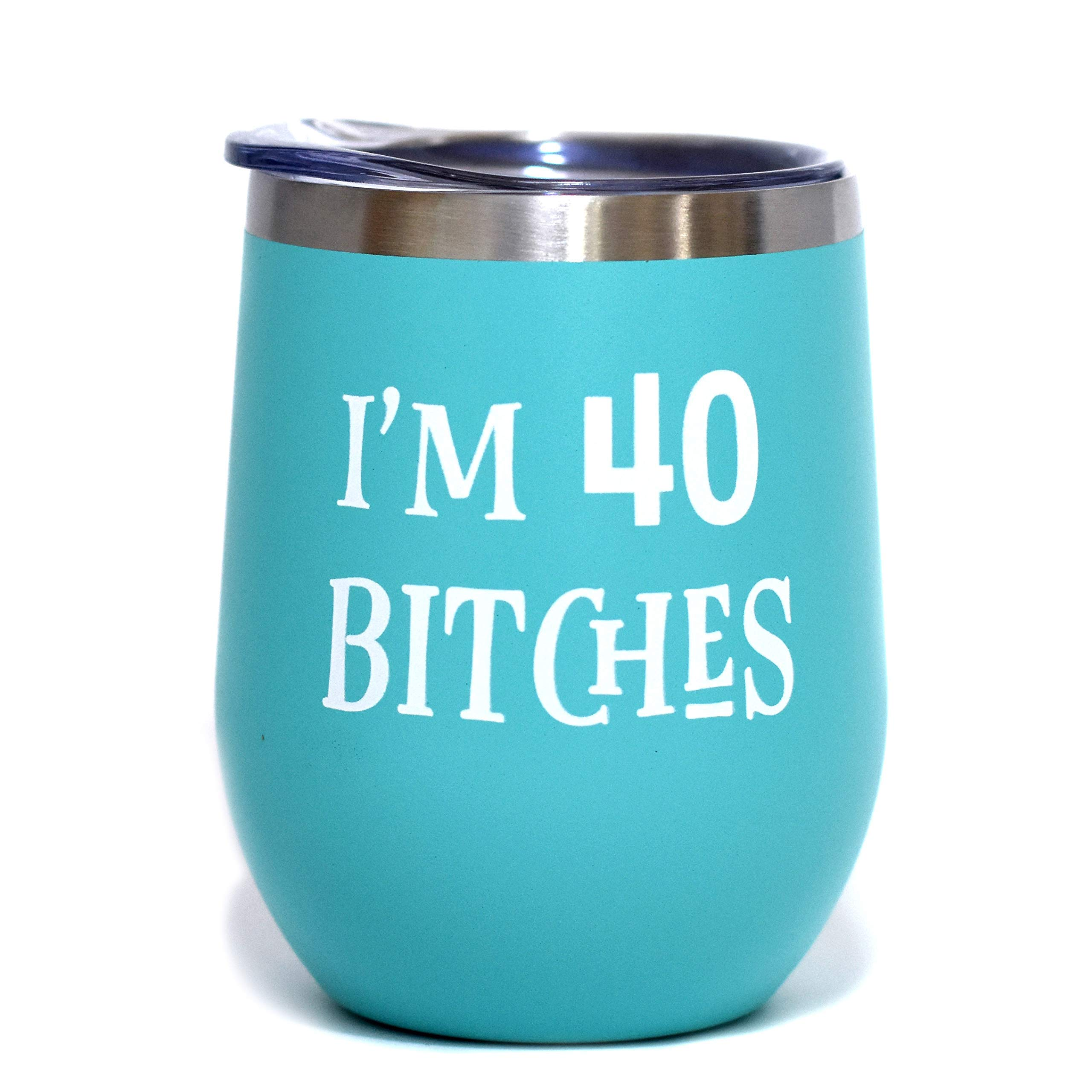 I'm 40 Bitches | 12 oz Stainless Steel Insulated Wine Tumbler Sippy Cup with Lid - Funny 40th Birthday Gift For Women (Mint, White)