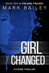 Girl Changed (The Girl Trilogy Book 2) Kindle Edition